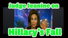 "Donald Trump April 26 2016 | Hillary's Fall Published on Apr 3, 2016 Judge Jeanine is ""right on"" with her discussion of the impending fall of Hillary Clinton. Must See - SHARE IT!!"