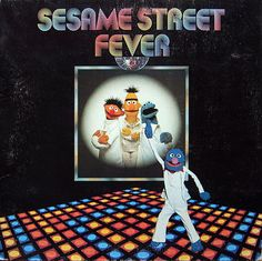 Sesame Street Fever-Mike used to work for Sesame Street Records
