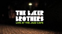 The Baker Brothers - Jazz Cafe Live Trailer on Vimeo