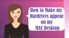 Mac OSX - How to Show hard drives, USB flash drive, CDs, and other exter...