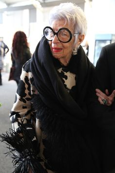 Iris Apfel  She really needs no introduction.I better be this fierce when I hit 90+ years