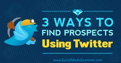 3 Ways to Find Prospects Using Twitter : Social Media Examiner http://www.socialmediaexaminer.com/3-ways-to-find-prospects-using-twitter/?utm_campaign=crowdfire&utm_content=crowdfire&utm_medium=social&utm_source=pinterest