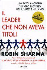 Robin Sharma - Una favolosa favola moderna sul vero successo nel business e nella vita - ★★★★