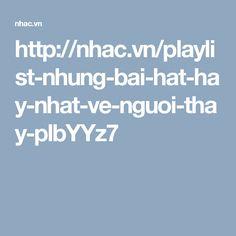 http://nhac.vn/playlist-nhung-bai-hat-hay-nhat-ve-nguoi-thay-plbYYz7