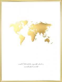 Poster of a world map in a beautiful gold, shiny design and the text, 'And I think to myself what a wonderful world'. A beautiful print that goes well with many decorating styles and in all possible rooms. www.desenio.com
