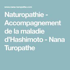 Naturopathie - Accompagnement de la maladie d'Hashimoto - Nana Turopathe