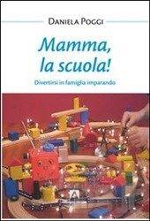 Venerdi' del libro: Mamma, la scuola!