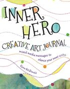 Welcome to the bonus page for Inner Hero Creative Art Journal by Quinn McDonald. In this book you'll discover how to invite a conversation to begin between your nagging inner critic and your supportive inner heroes. This page offers you several downloadable worksheets from the book as well as some other helpful goodies. Sign up for our free newsletter and all of it is free to you! Downloads include: INNER …