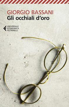Gli occhiali d'oro - Giorgio Bassani - 102 recensioni su Anobii
