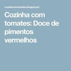 Cozinha com tomates: Doce de pimentos vermelhos