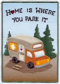 This sampler design features a cozy camper and a heartfelt message for RV, motorhome and camping enthusiasts. Motorhome, Little House Living, Tiny House, Camping Car, Camping Tips, Camping Essentials, Camping Humor, Diy Rv, Rv Life