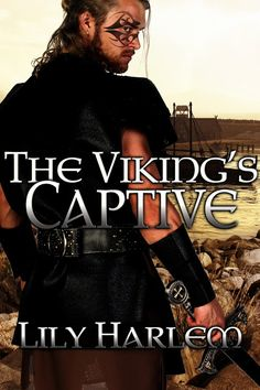 Lily Harlem - Romance With Heat. THE VIKING'S CAPTIVE - OUT NOW! - read for FREE on KU.