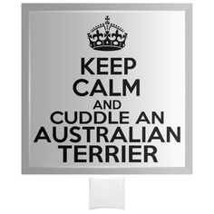 Keep Calm And Cuddle An Australian Terrier Curved Glass