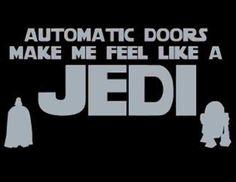 Automatic Doors Make Me Feel Like A JEDI #StarWars #FunQuotes #AyCarambaBooks #Jedi #ShopSmall