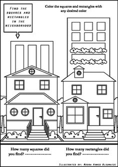 Find all squares and rectangles in the neighborhood. A fun and a challenging game for elementary grades. It helps the students to practice the skill of finding a specific shape.