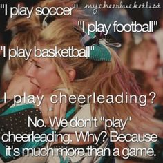 "yeah have you ever heard the phrase "" cheer isn't a sport ' yeah come to our practice and you'll be crying at the end"