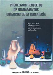 Problemas resueltos de fundamentos químicos de la ingeniería / Mª José Climent Olmedo ... [et al.]. Editorial de la UPV, D.L. 2001