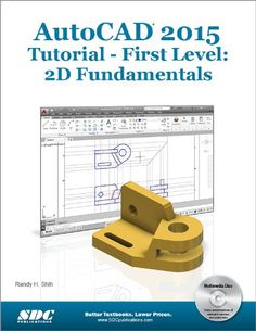 AutoCAD 2015 Tutorial - First Level: 2D Fundamentals. Templates and Plotting 8. This text covers AutoCAD 2015 and the lessons proceed in a pedagogical fashion to guide you from constructing basic shapes to making multiview drawings. Basic Object Construction Tools 3. First Level: 2D Fundamentals is to introduce the aspects of Computer Aided Design and Drafting (Computer Aided Design and Drafting). Orthographic Views in Multiview Drawings 6. AutoCAD Fundamentals 2.