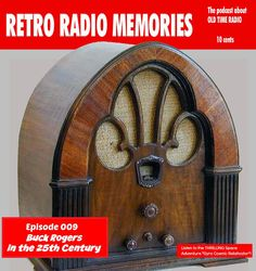Retro Radio Memories - ep 9 - Thrill to Buck Rogers in the 25th Century!