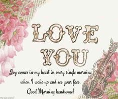Greet your husband with Good Morning Message for a husband is the best way to start his day. I have collected the sweet and romantic morning wishes for him. Good Morning Handsome Quotes, Good Morning Love Text, Good Morning Husband, Morning Message For Her, Romantic Good Morning Messages, Morning Love Quotes, Good Morning Coffee, Morning Wish, Good Morning Images