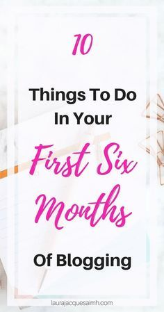 These are 10 things to do in your first six months of blogging. They help you grow your audience, build your brand and grow your email list.