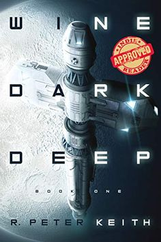 Wine Dark Deep (Wine Dark Deep, #1) by R. Peter Keith - Released October 12, 2020 #scifi #hardsciencefiction #spaceopera Book Club Books, New Books, Hard Science Fiction, Fantasy Books To Read, Long Books, Isaac Asimov, Quick Reads, Riveting, The Martian