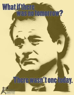 Bill Murray, Groundhog Day #film #quotes