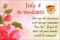 """Give up all your cleverness and always remember ""Sai-Sai"". If you do that, all your doubts would be removed.""  ❤️ ❤️OM SAI RAM❤️ ❤️  Please share; FB: www.fb.com/ShirdiSBSS Twitter: https://twitter.com/shirdisbss Blog: http://ssbshraddhasaburi.blogspot.com  G+: https://plus.google.com/100079055901849941375/posts Pinterest: www.pinterest.com/shirdisaibaba"