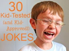30 Jokes Your Kids Will Love. What is brown and sticky? A stick. LOL!