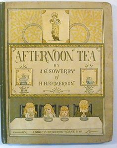 'Afternoon Tea: Rhymes For Children' (1880) British illustrators J. G Sowerby and H.H. Emmerson. Children's verses from the Victorian era.