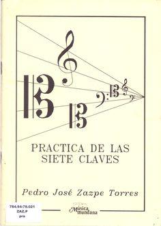 ZAZPE TORRES, Pedro José. Practica de las siete claves. Madrid:Editorial Música mundana.