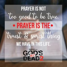 Prayer is the truest and surest thing we have in this life. #quoteoftheday