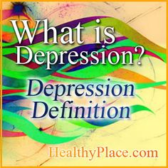 Depression definition answers what is depression. Plus difference between major depression and situational depression.