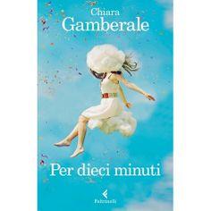 Per dieci minuti di Chiara Gamberale (Feltrinelli) now reading Books To Read, My Books, Forever Book, Book Challenge, Ppr, James Patterson, Free Ebooks, Book Lovers, Audiobooks