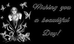 Wishing you a beautiful day black and white gif greeting beautiful day