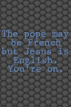 Quote from a knights tale :P You'd have to know the movie to get it.
