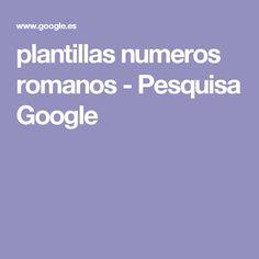 plantillas numeros romanos - Pesquisa Google