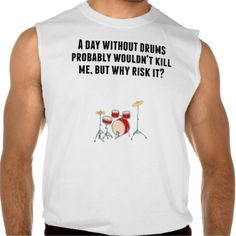 A Day Without Drums Sleeveless T-shirt Tank Tops