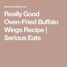 Really Good Oven-Fried Buffalo Wings Recipe   Serious Eats