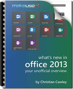 Microsoft Office 2013 : Unofficial Guide