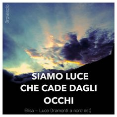 #ok #parole #frasi #aforismi #citazioni #poesia #massime #pensieri #riflessioni #canzoni #elisa #lucs