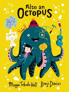 Also an Octopus by Maggie Tokuda-Hall illustrated by Benji Davies