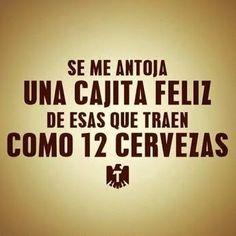 Jajajaja sooooooo my hubby! Funny Spanish Memes, Spanish Humor, Spanish Quotes, Beer Quotes, Funny Quotes, Funny Memes, Hilarious, Mexican Jokes, Beer Humor