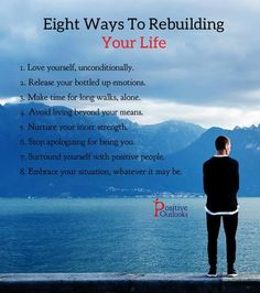 Eight Ways To Rebuild Your Life.