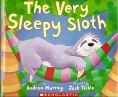 The Very Sleepy Sloth by Andrew Murray,http://www.amazon.com/dp/0439680689/ref=cm_sw_r_pi_dp_O5DXsb063F3QXW9Q