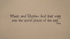 "A stellar quote from Plato concerning the depth and beauty of music and rhythm.  Shown in Black #70, sized 60 x 15""."