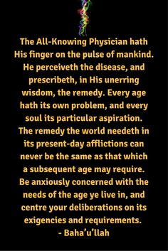 The All-Knowing Physician hath His finger on the pulse of mankind. ... #Bahai