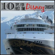 10 Tips for First Time Disney Cruisers #disneycruiseline #disneycruise #alaska | mybigfathappylife.com