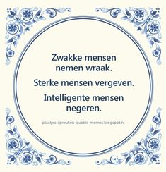 Tegelspreuken in het Nederlands Wise Quotes, Quotes To Live By, Qoutes, Funny Quotes, Inspirational Quotes, Motivational Quotes, Dutch Quotes, Funny Fails, Cute Love