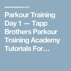 Parkour Training Day 1 — Tapp Brothers Parkour Training Academy Tutorials For…